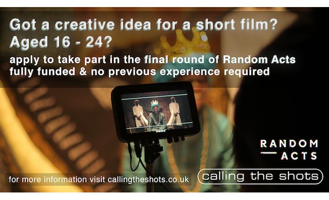 Random Acts Filmmaking Opportunity for 16-24 Year Olds