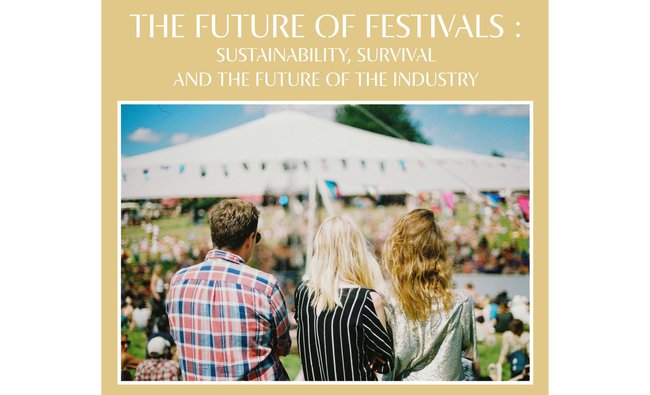 The Future of Festivals: Sustainability, Survival & the Future of the Industry